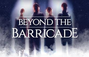 Beyond the Barricade, Princess Theatre, Torquay, Devon