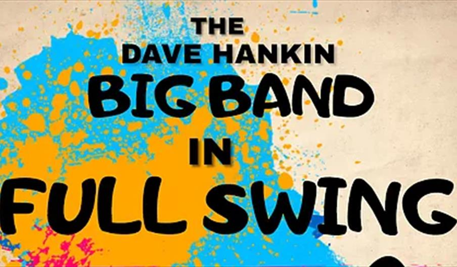 Dave Hankin Big Band in Full Swing, Brixham Theatre, Brixham, Devon
