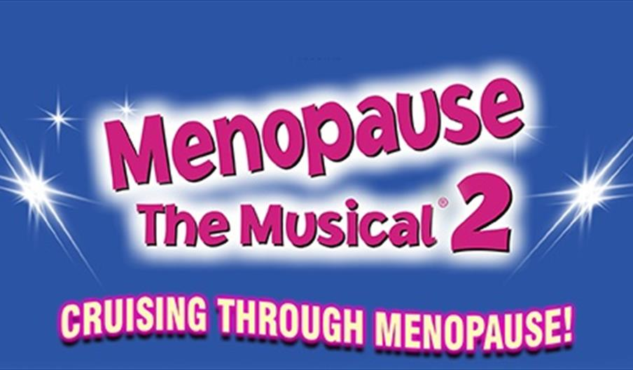 Menopause The Musical 2, Princess Theatre, Torquay, Devon